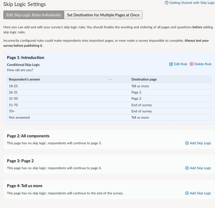 The skip logic settings page with the rules applied to each question and answer component listed. Page one shows it using conditional logic to skip respondents to other pages dependent on their answer to the question and page two shows unconditional logic to skip people to page 7.